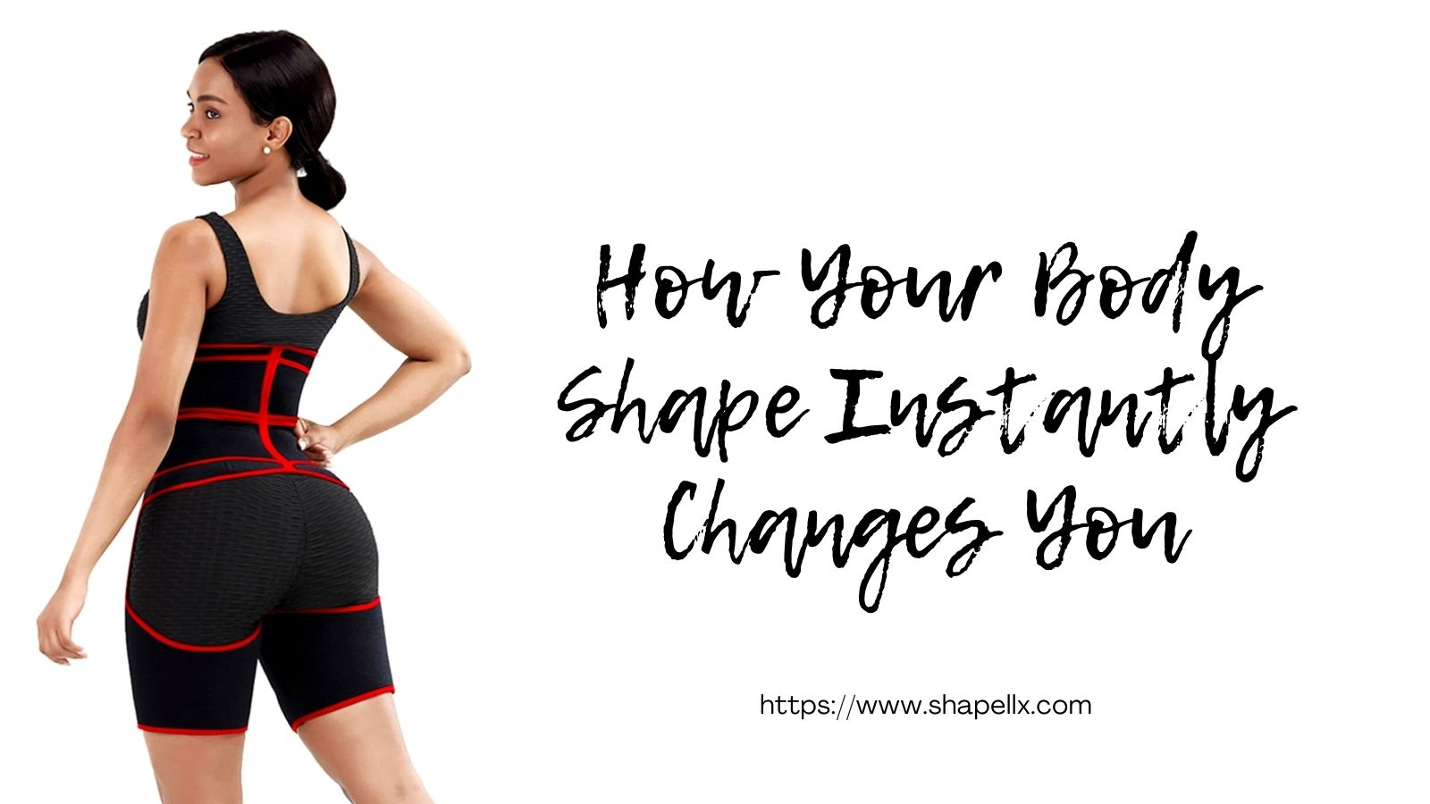 How Your Body Shape Instantly Changes You